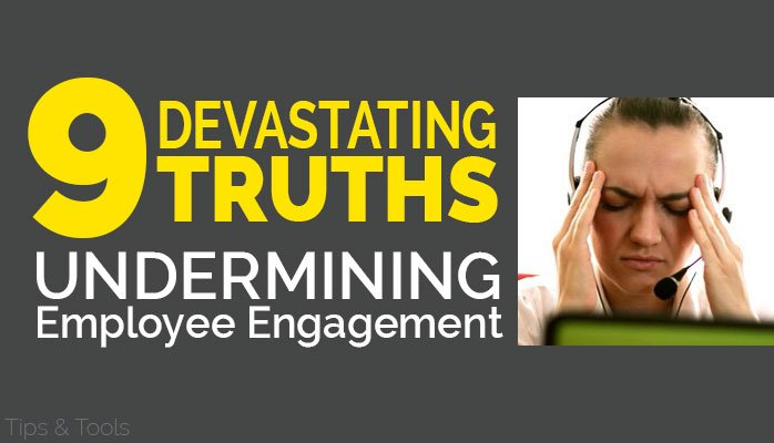 9 Devastating Truths Undermining Your Employee Engagement