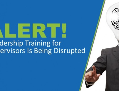 ALERT: Leadership Training for Supervisors Is Being Disrupted