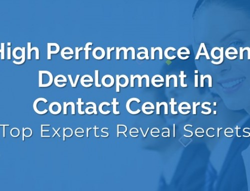 High-Performance Agent Development in Contact Centers: Top Experts Reveal Secrets