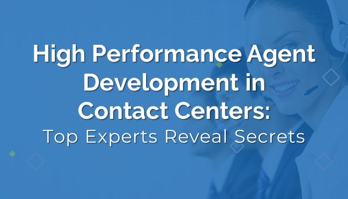 High performance agent development in contact centers
