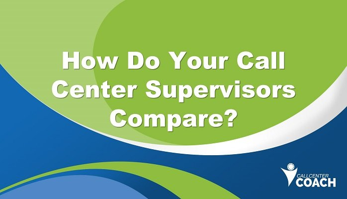 How Do Your Call Center Supervisors Compare