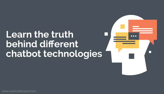 Learn the truth behind different chatbot technologies