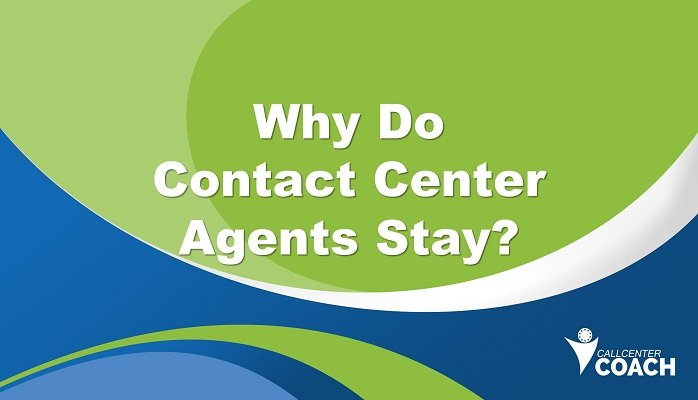 Why Do Contact Center Agents Stay?