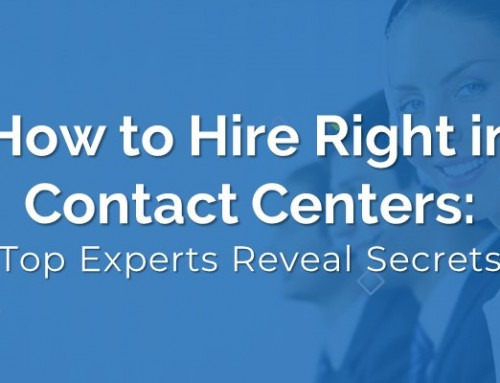 How to Hire Right in Contact Centers: Top Experts Reveal Secrets