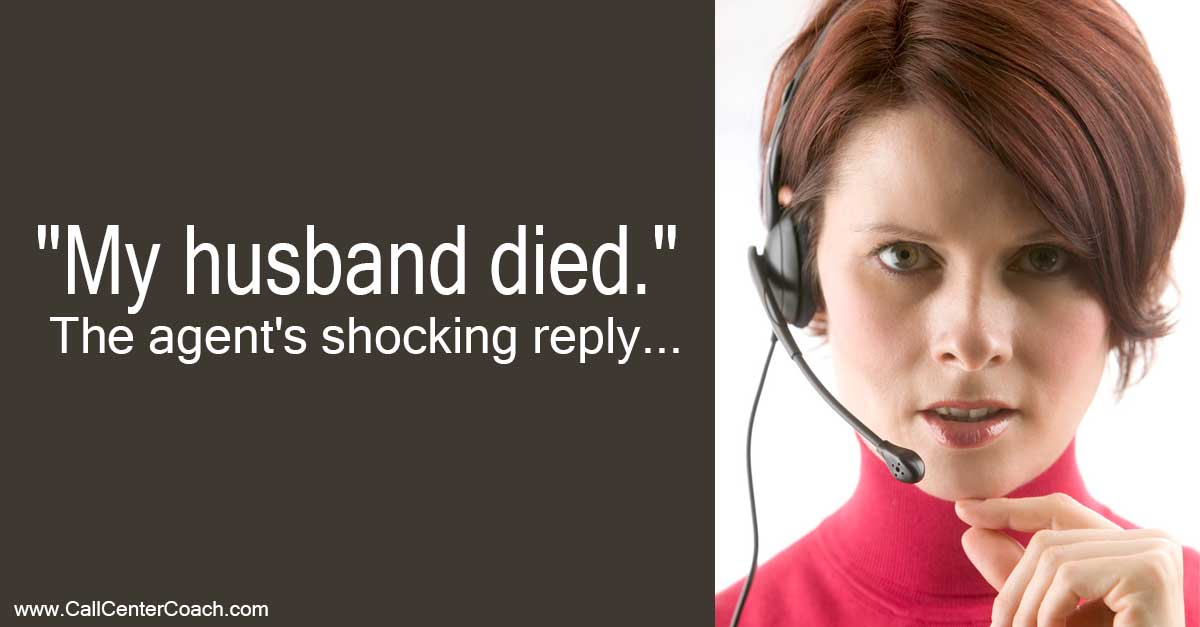 """""""My husband died"""": The call center agent's shocking reply"""
