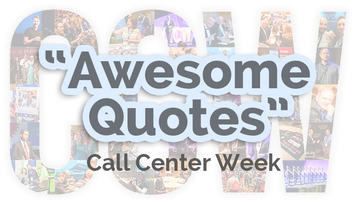 Awesome Quotes from Call Center Week