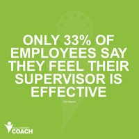 Only 33 percent feel their supervisor is effective
