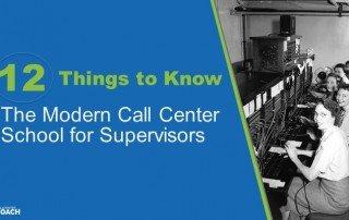 The modern call center school for supervisors