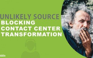The Most Unlikely Source Is Blocking Contact Center Transformation